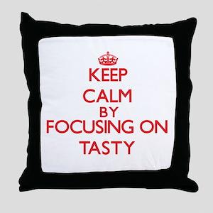 Keep Calm by focusing on Tasty Throw Pillow