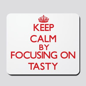 Keep Calm by focusing on Tasty Mousepad