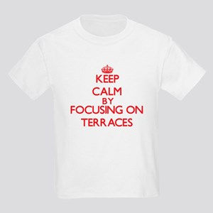 Keep Calm by focusing on Terraces T-Shirt