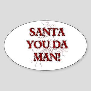 SANTA YOU DA MAN! Sticker