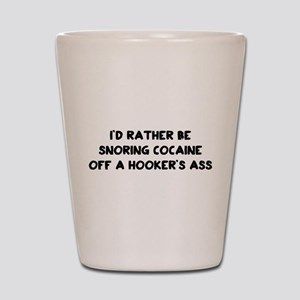 Rather Be Snorting Cocaine Off Hookers Ass Shot Gl