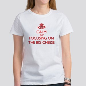 Keep Calm by focusing on The Big Cheese T-Shirt