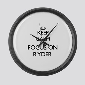Keep calm and Focus on Ryder Large Wall Clock