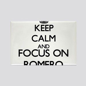 Keep calm and Focus on Romero Magnets