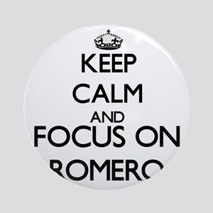 Keep calm and Focus on Romero Ornament (Round)