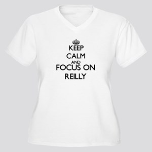Keep calm and Focus on Reilly Plus Size T-Shirt