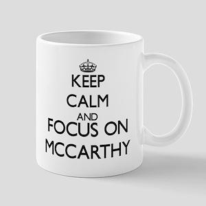 Keep calm and Focus on Mccarthy Mugs