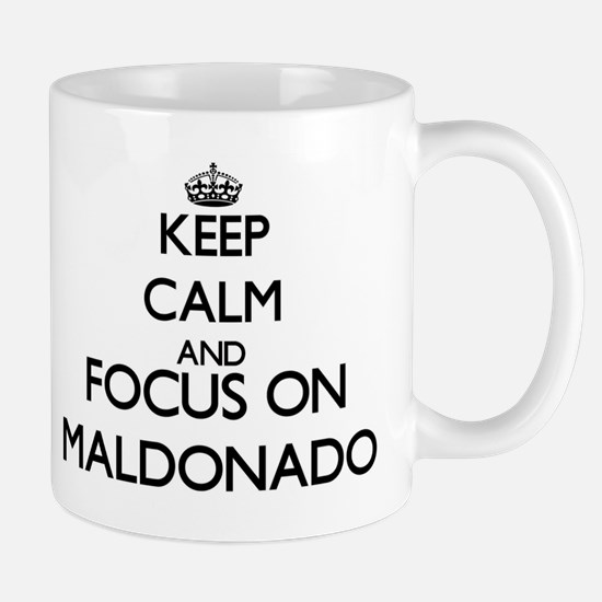 Keep calm and Focus on Maldonado Mugs