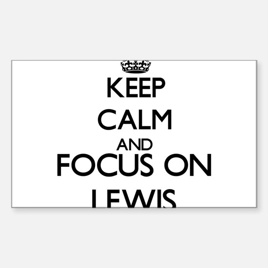 Keep calm and Focus on Lewis Decal