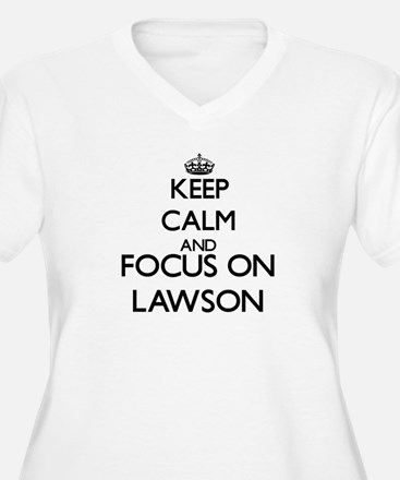 Keep calm and Focus on Lawson Plus Size T-Shirt
