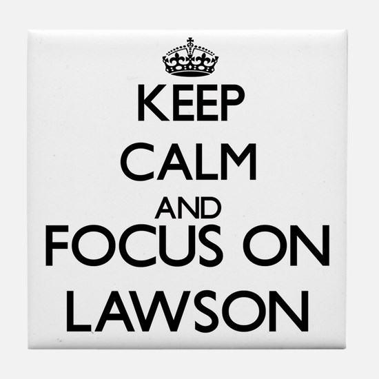 Keep calm and Focus on Lawson Tile Coaster