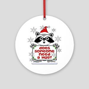NEED A HUG RACCOON Ornament (Round)