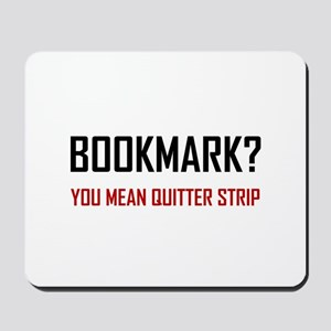 Bookmark Quitter Strip Mousepad