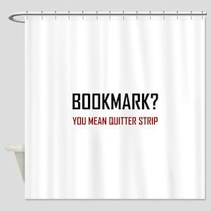 Bookmark Quitter Strip Shower Curtain