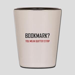 Bookmark Quitter Strip Shot Glass