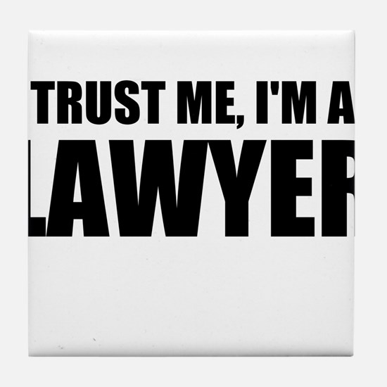 Trust Me, I'm A Lawyer Tile Coaster