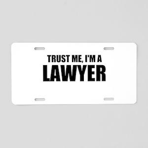 Trust Me, I'm A Lawyer Aluminum License Plate