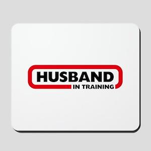 Husband in Training Mousepad