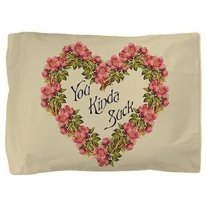 you-kinda-suck_gc-big Pillow Sham