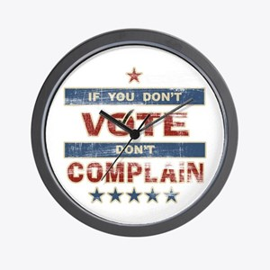 Don't Vote Don't Complain Wall Clock