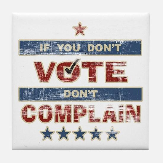 Don't Vote Don't Complain Tile Coaster