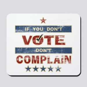 Don't Vote Don't Complain Mousepad