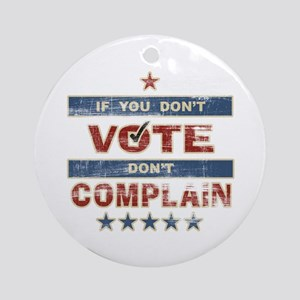 Don't Vote Don't Complain Ornament (Round)