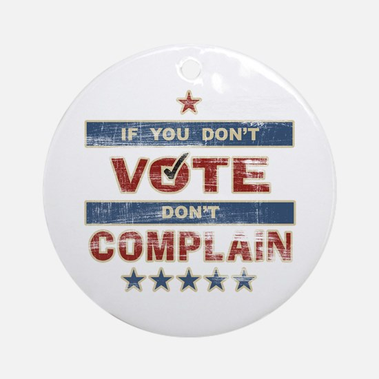 Don't Vote Don't Complain Ornament (Round)