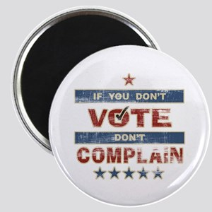 Don't Vote Don't Complain Magnet