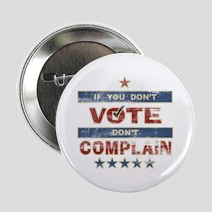 Don't Vote Don't Complain Button