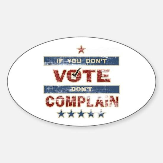 Don't Vote Don't Complain Oval Bumper Stickers