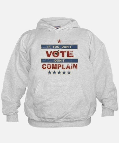 Don't Vote Don't Complain Hoody