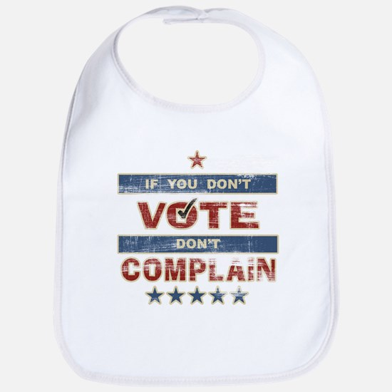 Don't Vote Don't Complain Bib