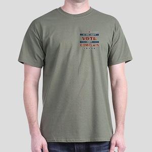 Don't Vote Don't Complain Dark T-Shirt