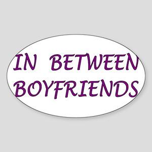In Between Boyfriends Oval Sticker