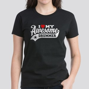 I Love My Awesome Drummer Women's Dark T-Shirt