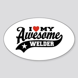 I Love My Awesome Welder Sticker (Oval)