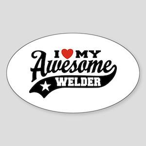 I Love My Awesome Welder Sticker (Oval)