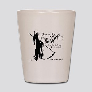 Don't Knock on Death's Door Shot Glass