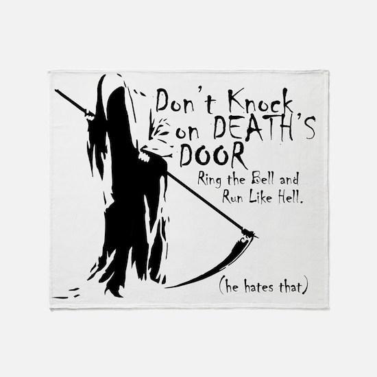Don't Knock on Death's Door Throw Blanket