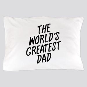 The Worlds Greatest Dad Pillow Case