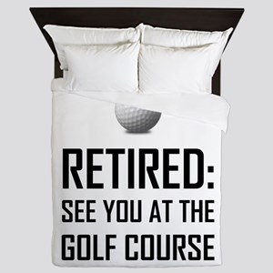 Retired See You At Golf Course Queen Duvet