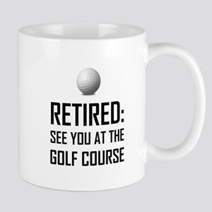 Retired See You At Golf Course Mugs