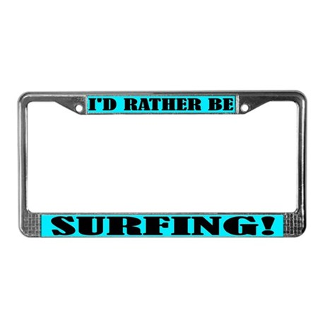 Rather Be Surfing License Plate Frame
