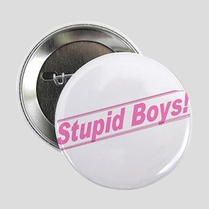 Stupid Boys Button