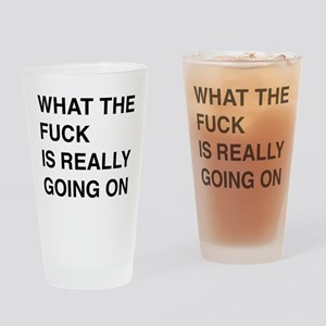 WTF Is Going On Drinking Glass