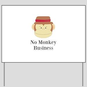 No Monkey Business Yard Sign