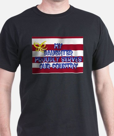 My Daughter Proudly Serves Our Country T-Shirt