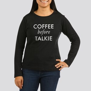 Coffee Before Talkie White Long Sleeve T-Shirt