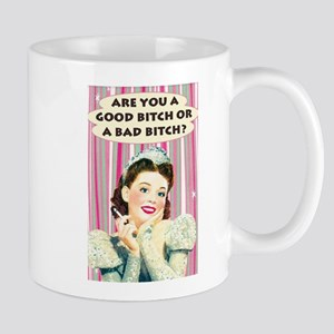 Good Bitch or Mugs
